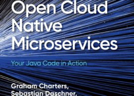 FREE e-Book:  <i>Developing Open Cloud Native Microservices—Your Java Code in Action</i>
